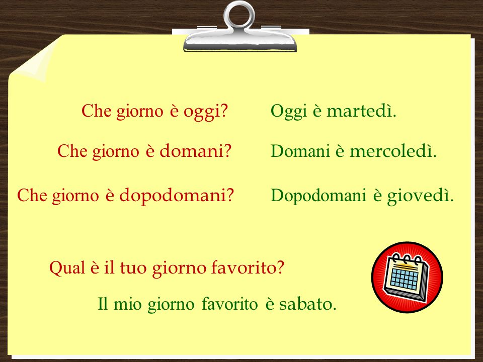 La Settimana lunedìmartedì mercoledì giovedìvenerdìsabatodomenica Reminders:  The Italian calendar week begins with lunedì.
