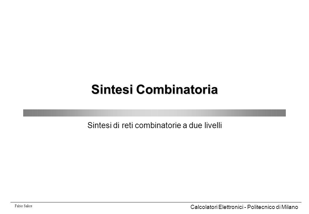 Fabio Salice Calcolatori Elettronici - Politecnico di Milano42 Sintesi di reti combinatorie a due livelli: ESPRESSO Esempio: ipeca4>espresso -v ex3.pla EXPAND: 0011 1 (covered 0) EXPAND: 1-00 1 (covered 1) EXPAND: -111 1 (covered 0) # IRRED: F=3 E=3 R=0 Rt=0 Rp=0 Rc=0 Final=3 Bound=0 ESSENTIAL: 0-11 1 ESSENTIAL: 1--0 1 REDUCE: -111 1 to 1111 1 0.00 sec EXPAND: 1111 1 (covered 0) # IRRED: F=1 E=1 R=0 Rt=0 Rp=0 Rc=0 Final=1 Bound=0 REDUCE_GASP: 11-- 1 reduced to 1111 1 # IRRED: F=3 E=3 R=0 Rt=0 Rp=0 Rc=0 Final=3 Bound=0.i 4.o 1.p 3 11-- 1 0-11 1 1--0 1.e ipeca4> ipeca4>espresso -v ex3.pla EXPAND: 0011 1 (covered 0) EXPAND: 1-00 1 (covered 1) EXPAND: -111 1 (covered 0) # IRRED: F=3 E=3 R=0 Rt=0 Rp=0 Rc=0 Final=3 Bound=0 ESSENTIAL: 0-11 1 ESSENTIAL: 1--0 1 REDUCE: -111 1 to 1111 1 0.00 sec EXPAND: 1111 1 (covered 0) # IRRED: F=1 E=1 R=0 Rt=0 Rp=0 Rc=0 Final=1 Bound=0 REDUCE_GASP: 11-- 1 reduced to 1111 1 # IRRED: F=3 E=3 R=0 Rt=0 Rp=0 Rc=0 Final=3 Bound=0.i 4.o 1.p 3 11-- 1 0-11 1 1--0 1.e ipeca4> 001 1 00x0 1110 00x1 0 0 11 1 0 0 0 1 1 1 0 a b c d.i 4.o 1.type fd 1-00 1 0011 1 -111 1 1010 1 1101 - 1110 -.i 4.o 1.type fd 1-00 1 0011 1 -111 1 1010 1 1101 - 1110 - Cubi Notazione Pesi Ordine positional-cube 1-00 1 0 1 1 0 1 0 1 11 2 0011 0 1 0 1 1 0 1 0 10 1 -111 1 1 1 0 1 0 1 0 12 4 1010 1 0 0 1 1 0 0 1 11 3 2 3 3 2 1 3 2 2 Cubi Notazione Pesi Ordine positional-cube 1-00 1 0 1 1 0 1 0 1 11 2 0011 0 1 0 1 1 0 1 0 10 1 -111 1 1 1 0 1 0 1 0 12 4 1010 1 0 0 1 1 0 0 1 11 3 2 3 3 2 1 3 2 2 1-00 -111 0011 1010