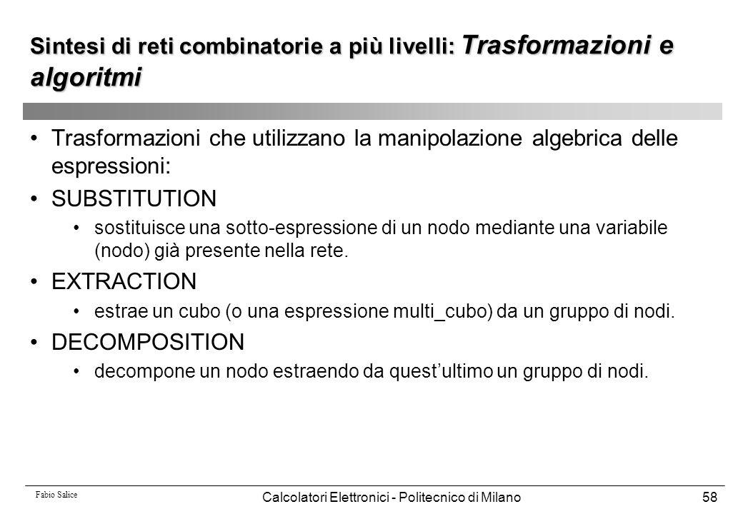 Fabio Salice Calcolatori Elettronici - Politecnico di Milano58 Trasformazioni che utilizzano la manipolazione algebrica delle espressioni: SUBSTITUTIO