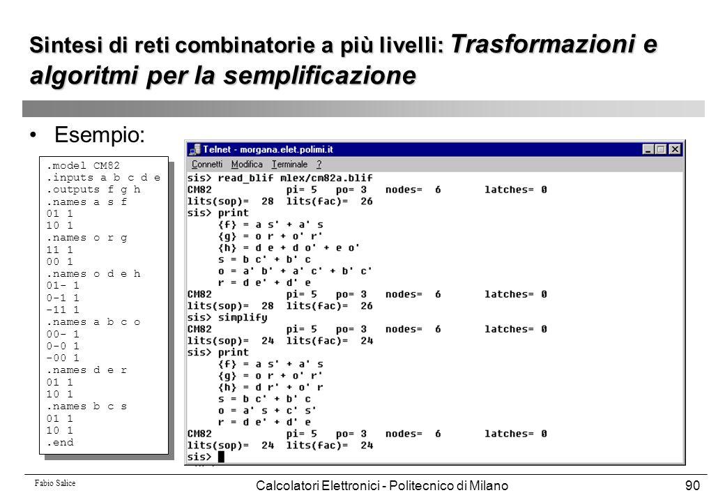Fabio Salice Calcolatori Elettronici - Politecnico di Milano90 Sintesi di reti combinatorie a più livelli: Trasformazioni e algoritmi per la semplific