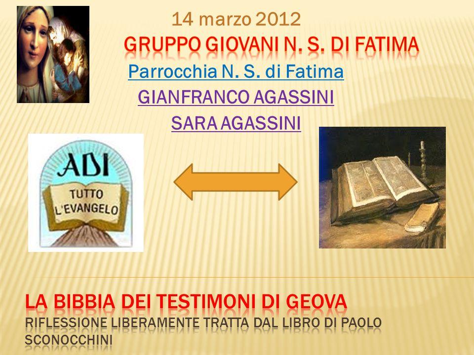 14 marzo 2012 Parrocchia N. S. di Fatima GIANFRANCO AGASSINI SARA AGASSINI