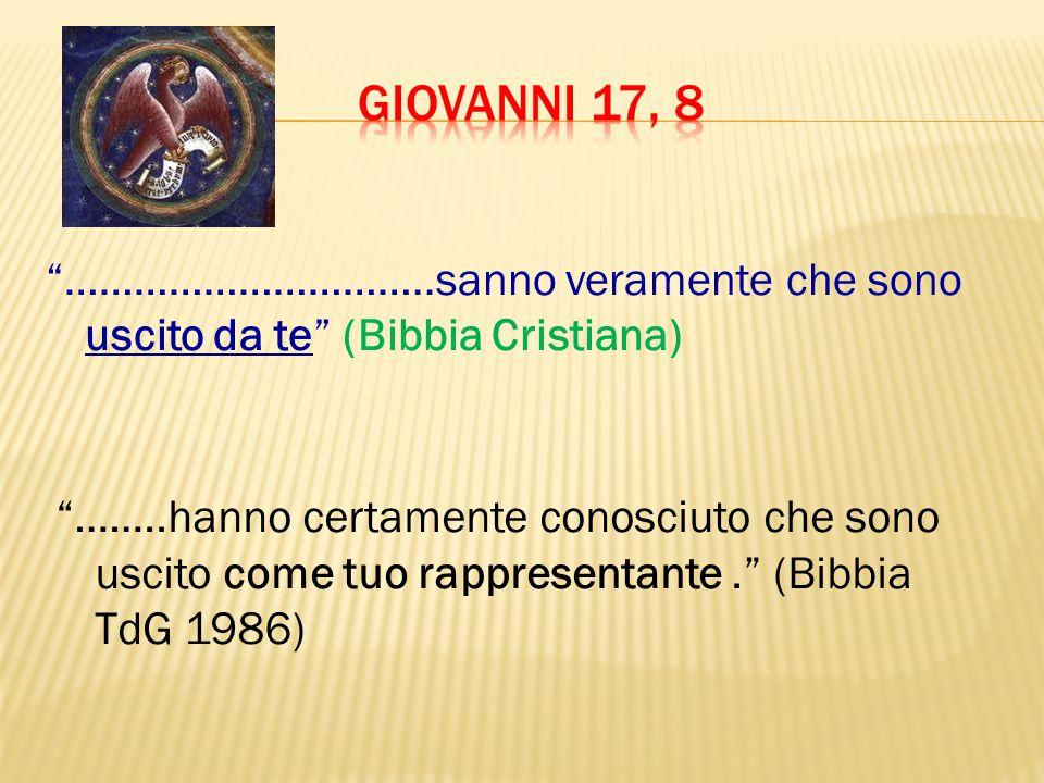 """""""…………………………..sanno veramente che sono uscito da te"""" (Bibbia Cristiana) """"……..hanno certamente conosciuto che sono uscito come tuo rappresentante."""" (Bib"""