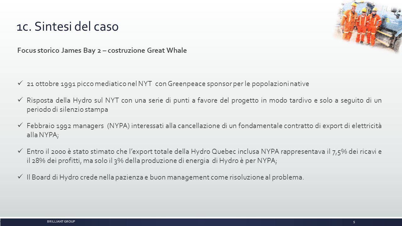 1c. Sintesi del caso BRILLIANT GROUP5 Focus storico James Bay 2 – costruzione Great Whale 21 ottobre 1991 picco mediatico nel NYT con Greenpeace spons