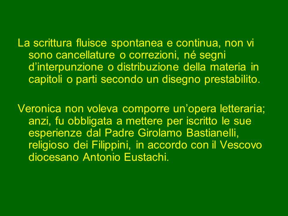 Veronica Giuliani ha scritto molto: lettere, relazioni autobiografiche, poesie. La fonte principale per ricostruirne il pensiero è, tuttavia, il suo D