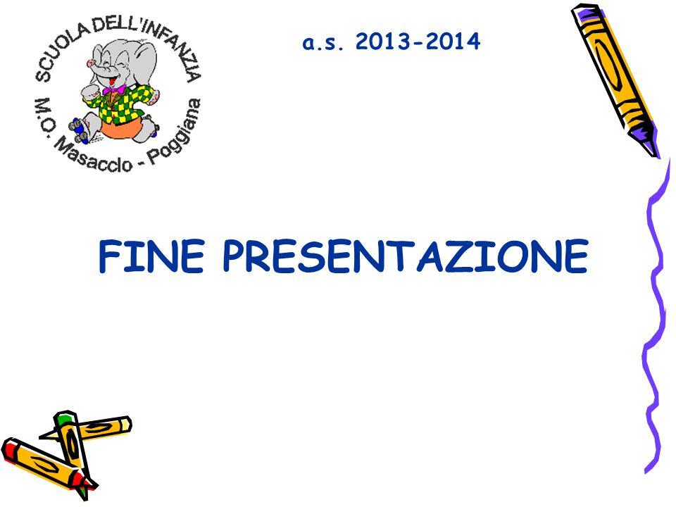 FINE PRESENTAZIONE a.s. 2013-2014