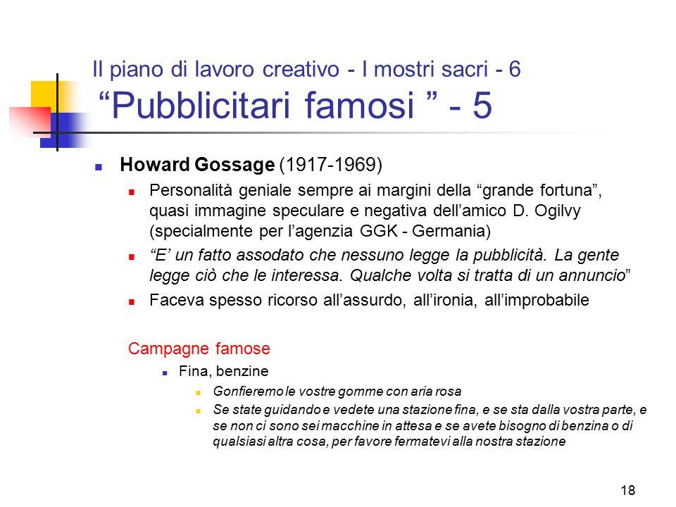 """18 Il piano di lavoro creativo - I mostri sacri - 6 """"Pubblicitari famosi """" - 5 Howard Gossage (1917-1969) Personalità geniale sempre ai margini della"""