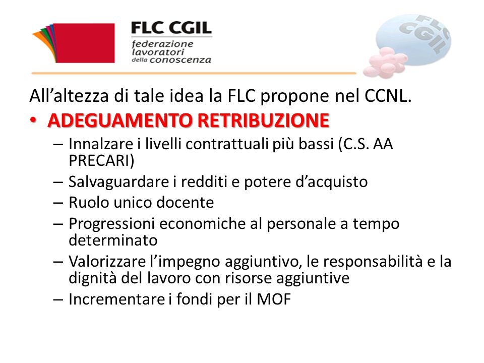 All'altezza di tale idea la FLC propone nel CCNL.