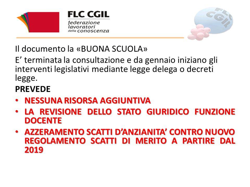 Il documento la «BUONA SCUOLA» E' terminata la consultazione e da gennaio iniziano gli interventi legislativi mediante legge delega o decreti legge.