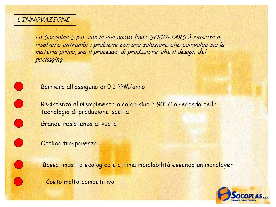 3 La Socoplas S.p.a. con la sua nuova linea SOCO-JARS è riuscita a risolvere entrambi i problemi con una soluzione che coinvolge sia la materia prima,