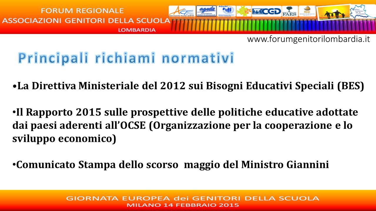 La Direttiva Ministeriale del 2012 sui Bisogni Educativi Speciali (BES) Il Rapporto 2015 sulle prospettive delle politiche educative adottate dai paes