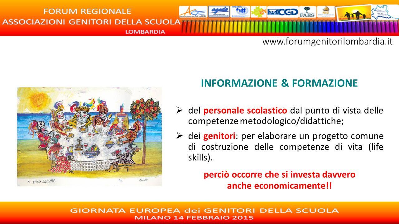 INFORMAZIONE & FORMAZIONE  del personale scolastico dal punto di vista delle competenze metodologico/didattiche;  dei genitori: per elaborare un pro