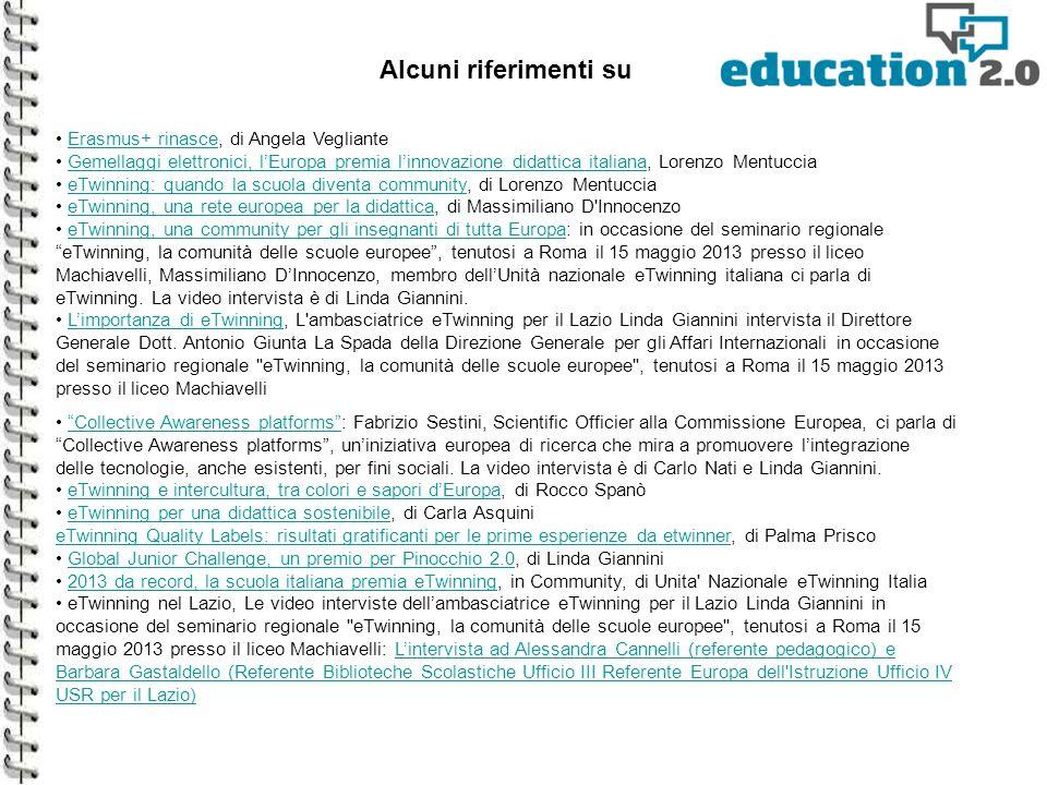 Alcuni riferimenti su Erasmus+ rinasce, di Angela Vegliante Gemellaggi elettronici, l'Europa premia l'innovazione didattica italiana, Lorenzo Mentucci