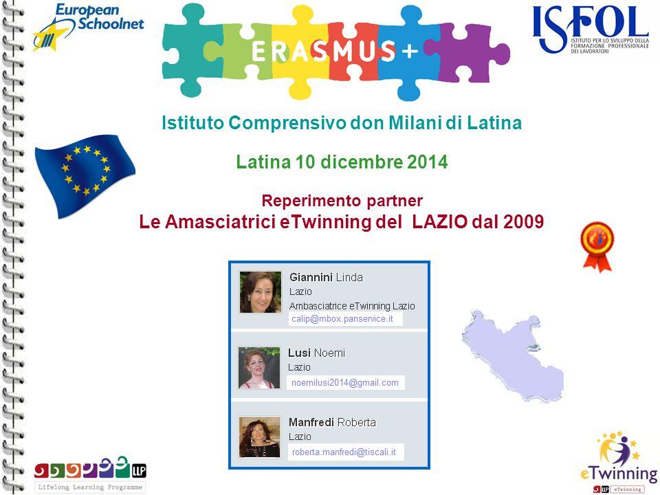 Istituto Comprensivo don Milani di Latina Latina 10 dicembre 2014 Reperimento partner Le Amasciatrici eTwinning del LAZIO dal 2009