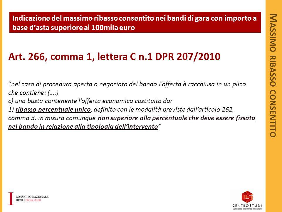"""M ASSIMO RIBASSO CONSENTITO Art. 266, comma 1, lettera C n.1 DPR 207/2010 """"nel caso di procedura aperta o negoziata del bando l'offerta è racchiusa in"""
