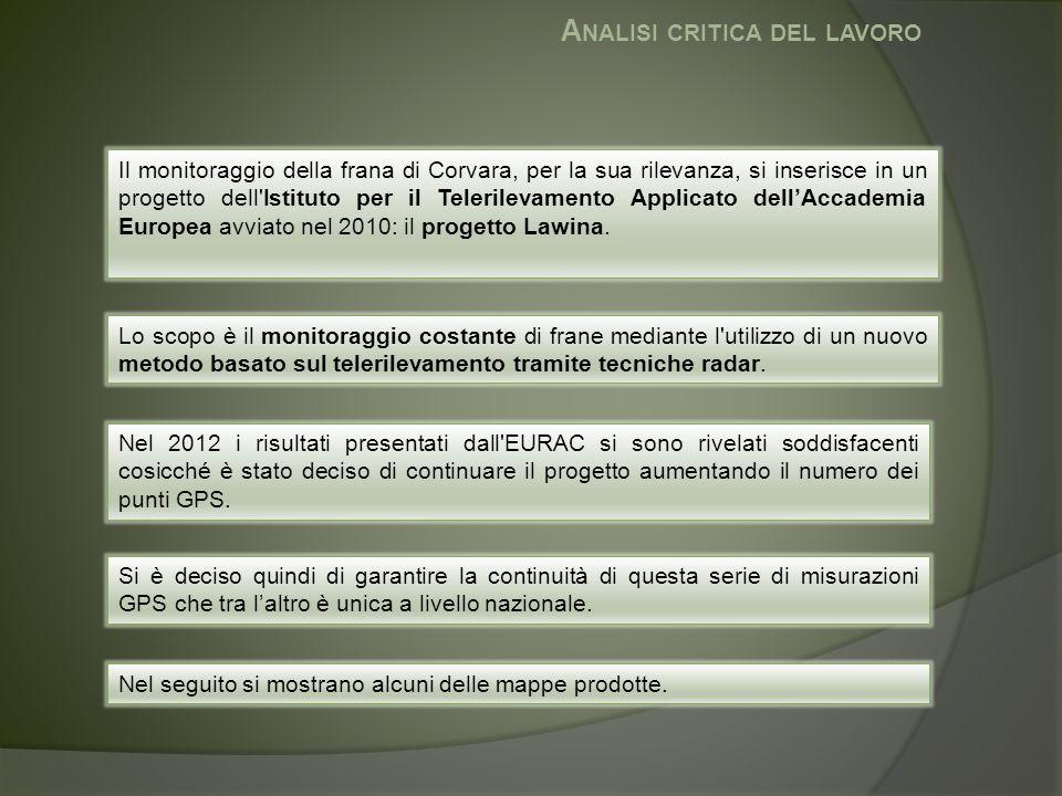 A NALISI CRITICA DEL LAVORO Il monitoraggio della frana di Corvara, per la sua rilevanza, si inserisce in un progetto dell'Istituto per il Telerilevam