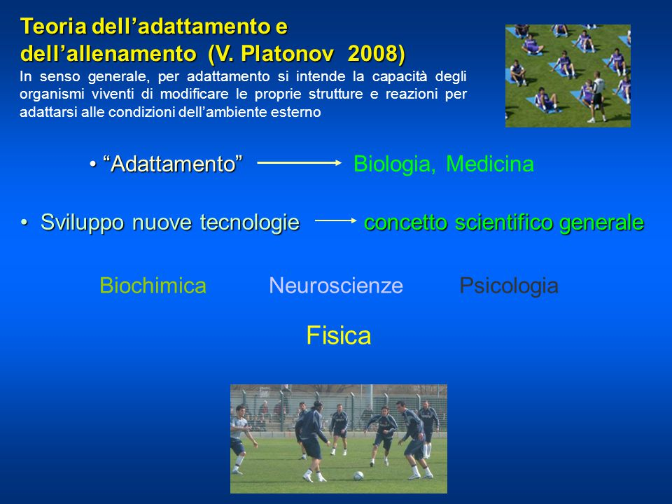 """""""Adattamento"""" """"Adattamento"""" Biochimica Teoria dell'adattamento e dell'allenamento (V. Platonov 2008) Biologia, Medicina Sviluppo nuove tecnologie conc"""