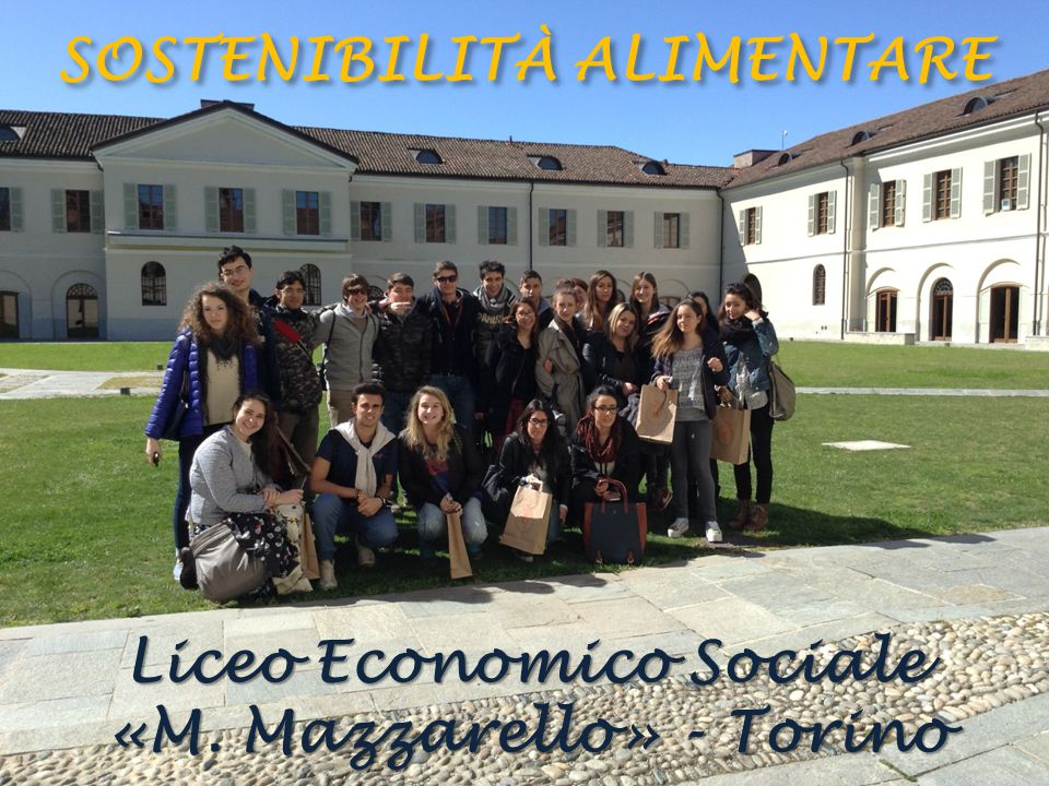 Liceo Economico Sociale «M. Mazzarello» - Torino SOSTENIBILITÀ ALIMENTARE