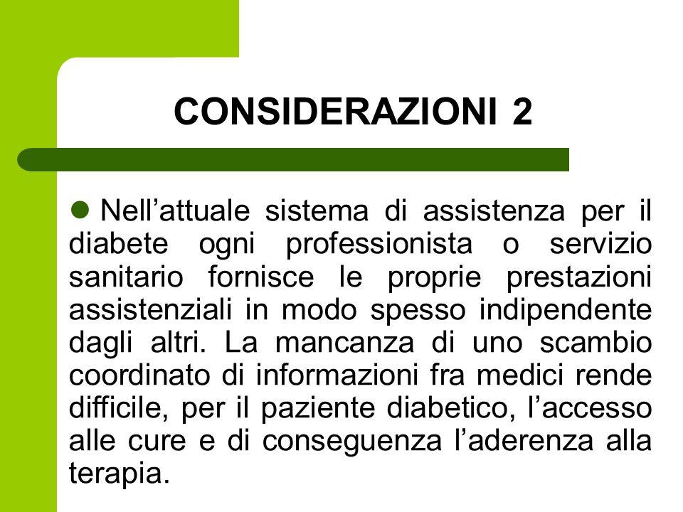 Nell'attuale sistema di assistenza per il diabete ogni professionista o servizio sanitario fornisce le proprie prestazioni assistenziali in modo spesso indipendente dagli altri.