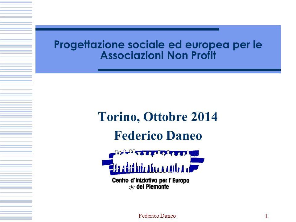 Federico Daneo 1 Progettazione sociale ed europea per le Associazioni Non Profit Torino, Ottobre 2014 Federico Daneo