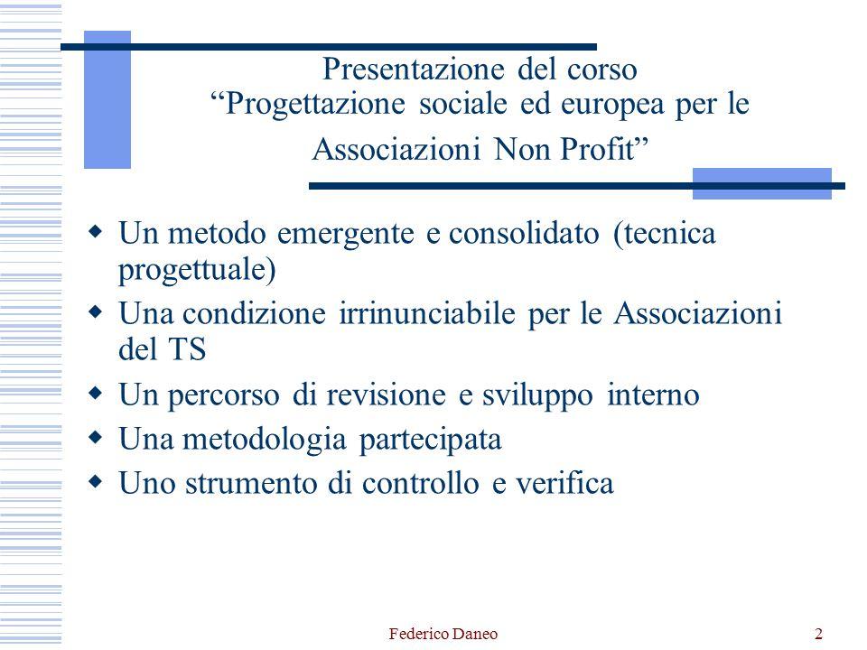 """2 Presentazione del corso """"Progettazione sociale ed europea per le Associazioni Non Profit""""  Un metodo emergente e consolidato (tecnica progettuale)"""