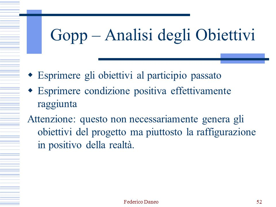 Gopp – Analisi degli Obiettivi  Esprimere gli obiettivi al participio passato  Esprimere condizione positiva effettivamente raggiunta Attenzione: qu