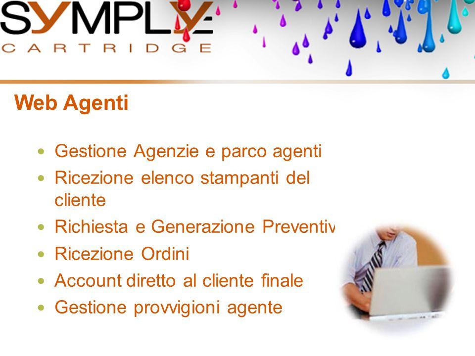 Web Agenti Gestione Agenzie e parco agenti Ricezione elenco stampanti del cliente Richiesta e Generazione Preventivi Ricezione Ordini Account diretto