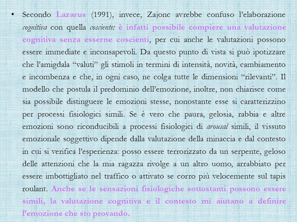 Secondo Lazarus (1991), invece, Zajonc avrebbe confuso l'elaborazione cognitiva con quella cosciente: è infatti possibile compiere una valutazione cognitiva senza esserne coscienti, per cui anche le valutazioni possono essere immediate e inconsapevoli.
