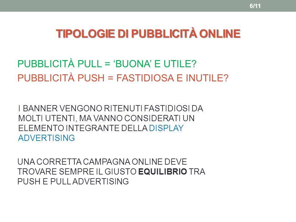 TIPOLOGIE DI PUBBLICITÀ ONLINE PUBBLICITÀ PULL = 'BUONA' E UTILE.