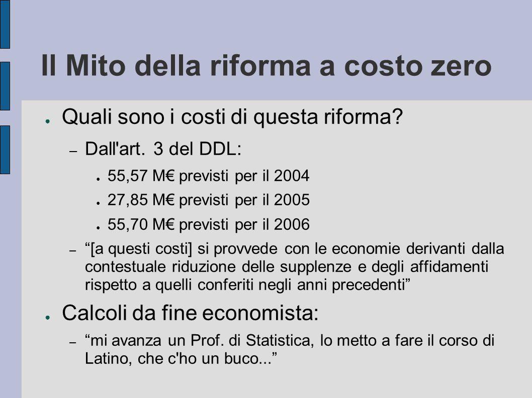 Il Mito della riforma a costo zero ● Quali sono i costi di questa riforma.