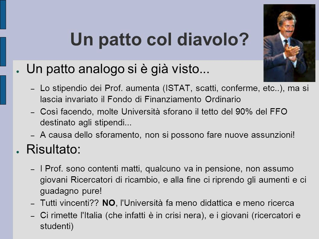 Un patto col diavolo. ● Un patto analogo si è già visto...