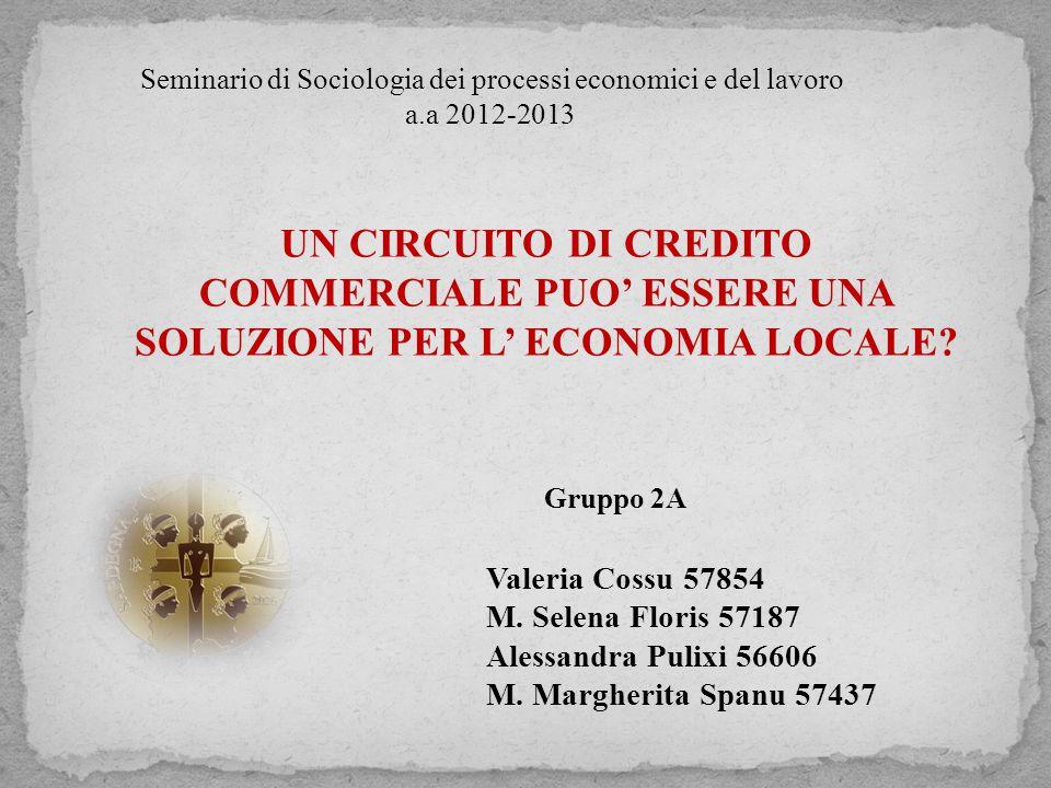 Gruppo 2A Valeria Cossu 57854 M. Selena Floris 57187 Alessandra Pulixi 56606 M.