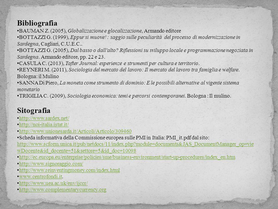 Bibliografia BAUMAN Z. (2005), Globalizzazione e glocalizzazione, Armando editore BOTTAZZI G.