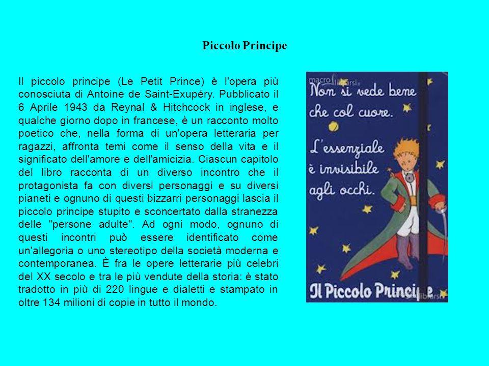 Piccolo Principe Il piccolo principe (Le Petit Prince) è l'opera più conosciuta di Antoine de Saint-Exupéry. Pubblicato il 6 Aprile 1943 da Reynal & H