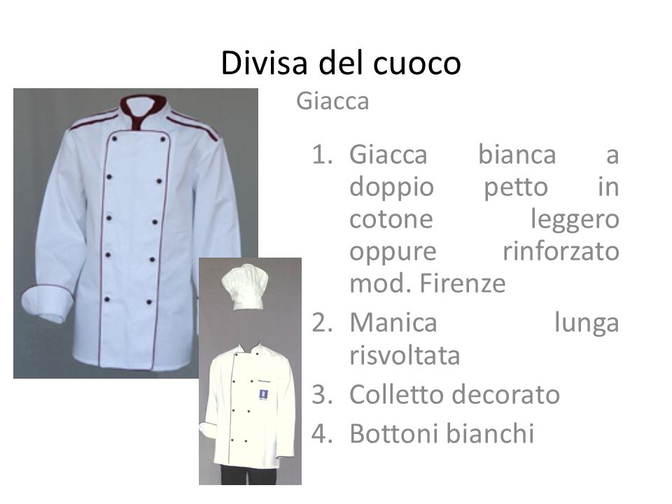Divisa del cuoco Giacca 1.Giacca bianca a doppio petto in cotone leggero oppure rinforzato mod. Firenze 2.Manica lunga risvoltata 3.Colletto decorato
