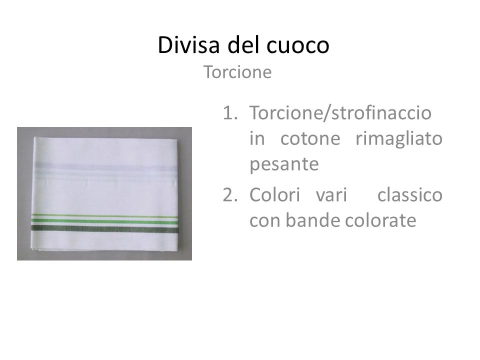 Divisa del cuoco Foulard 1.Fazzoletto/foulard triangolo 2.Cotone bianco leggero 3.Vari colori 4.In alcuni paesi il colore determina il ruolo e il mansionario
