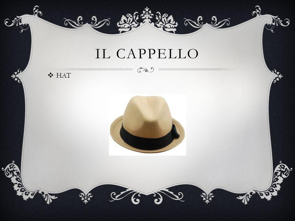 IL CAPPELLO  HAT