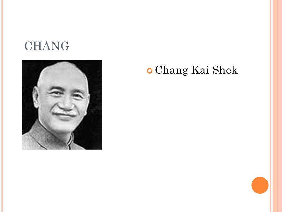 CHANG Chang Kai Shek