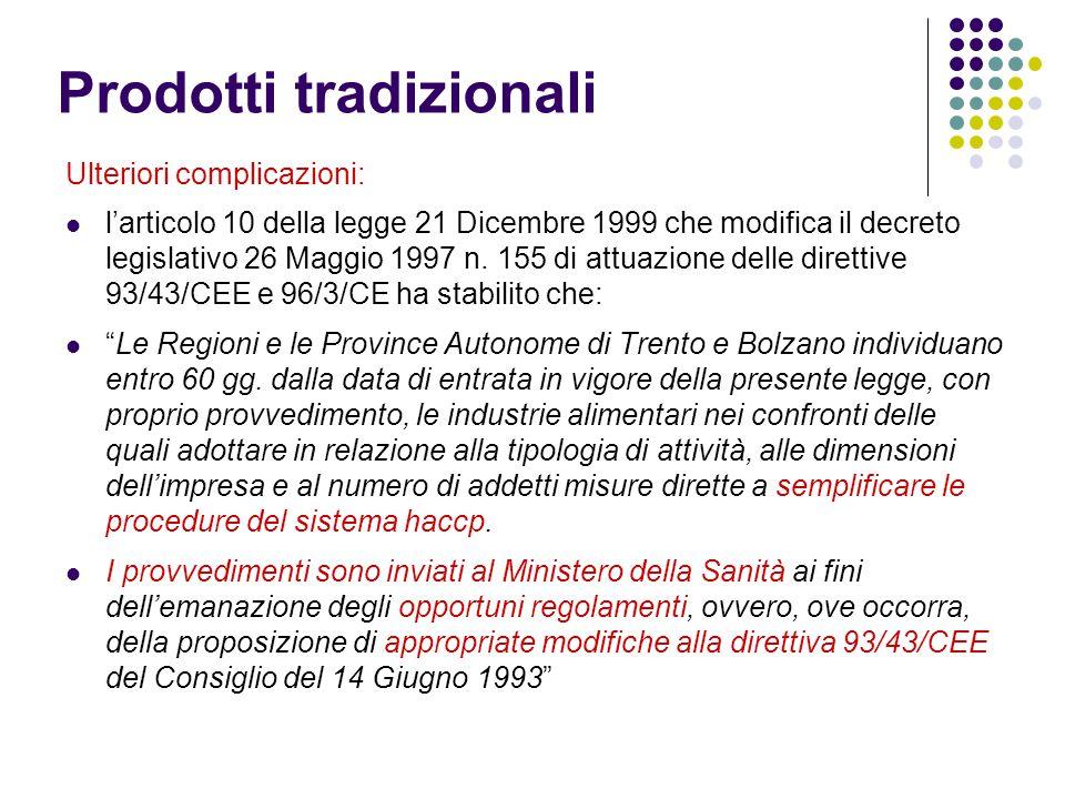 Prodotti tradizionali Ulteriori complicazioni: l'articolo 10 della legge 21 Dicembre 1999 che modifica il decreto legislativo 26 Maggio 1997 n. 155 di