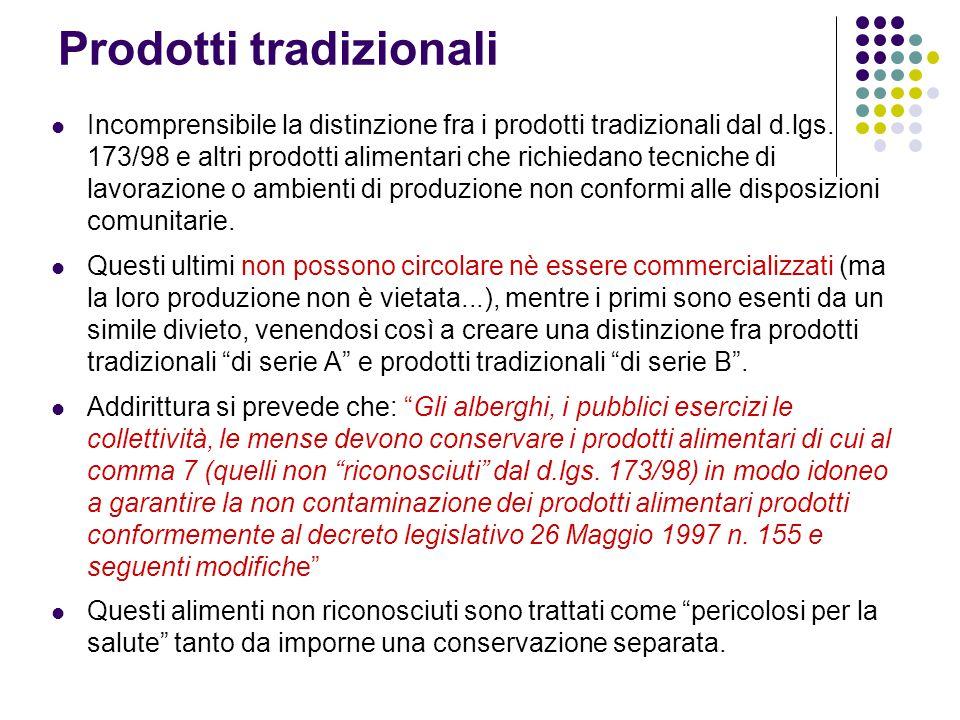 Prodotti tradizionali Incomprensibile la distinzione fra i prodotti tradizionali dal d.lgs. 173/98 e altri prodotti alimentari che richiedano tecniche