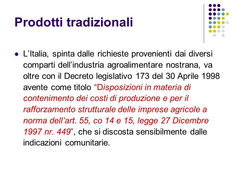 Prodotti tradizionali L'Italia, spinta dalle richieste provenienti dai diversi comparti dell'industria agroalimentare nostrana, va oltre con il Decret