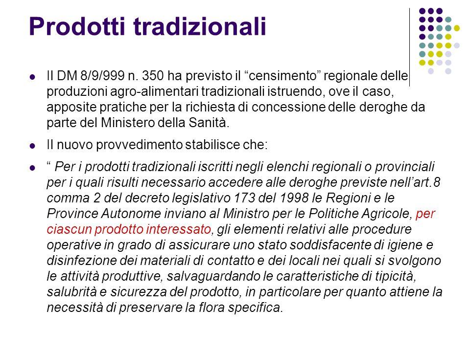 """Prodotti tradizionali Il DM 8/9/999 n. 350 ha previsto il """"censimento"""" regionale delle produzioni agro-alimentari tradizionali istruendo, ove il caso,"""