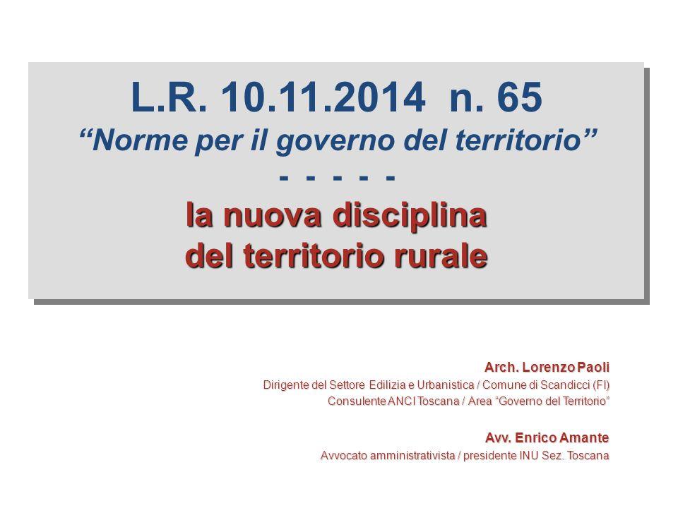 """la nuova disciplina del territorio rurale L.R. 10.11.2014 n. 65 """"Norme per il governo del territorio"""" - - - - - la nuova disciplina del territorio rur"""