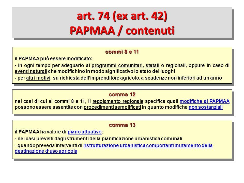 comma 13 il PAPMAA ha valore di piano attuativo: - nei casi previsti dagli strumenti della pianificazione urbanistica comunali - quando preveda interv