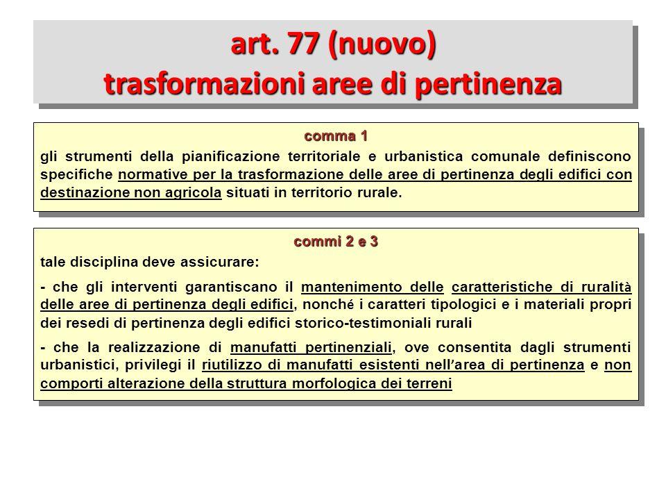 commi 2 e 3 tale disciplina deve assicurare: - che gli interventi garantiscano il mantenimento delle caratteristiche di ruralit à delle aree di pertin