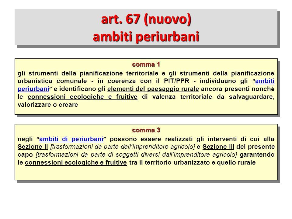 """comma 3 negli """" ambiti di periurbani """" possono essere realizzati gli interventi di cui alla Sezione II [trasformazioni da parte dell ' imprenditore ag"""