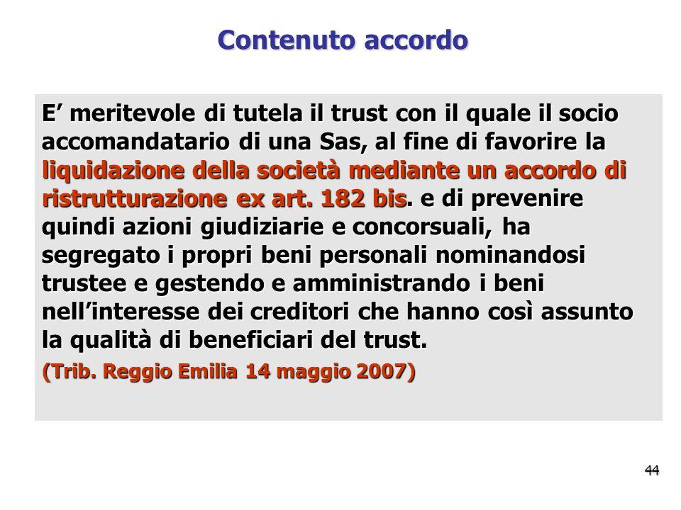Contenuto accordo E' meritevole di tutela il trust con il quale il socio accomandatario di una Sas, al fine di favorire la liquidazione della società mediante un accordo di ristrutturazione ex art.