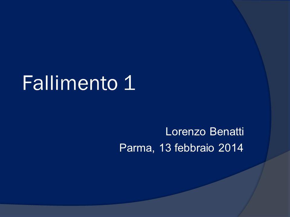 Fallimento 1 Lorenzo Benatti Parma, 13 febbraio 2014