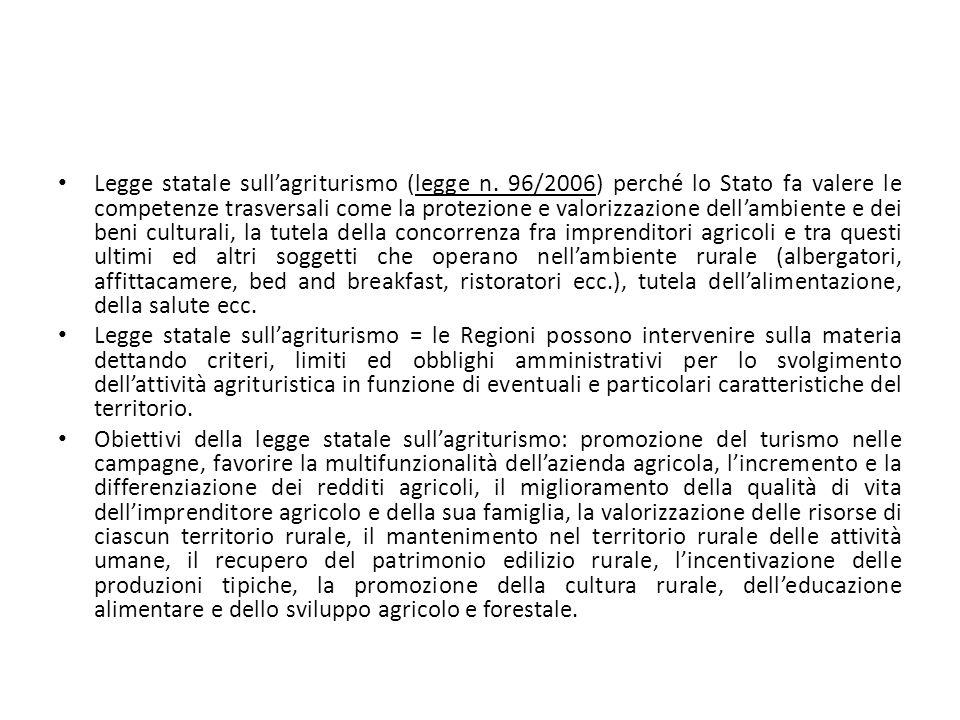 Legge statale sull'agriturismo (legge n. 96/2006) perché lo Stato fa valere le competenze trasversali come la protezione e valorizzazione dell'ambient