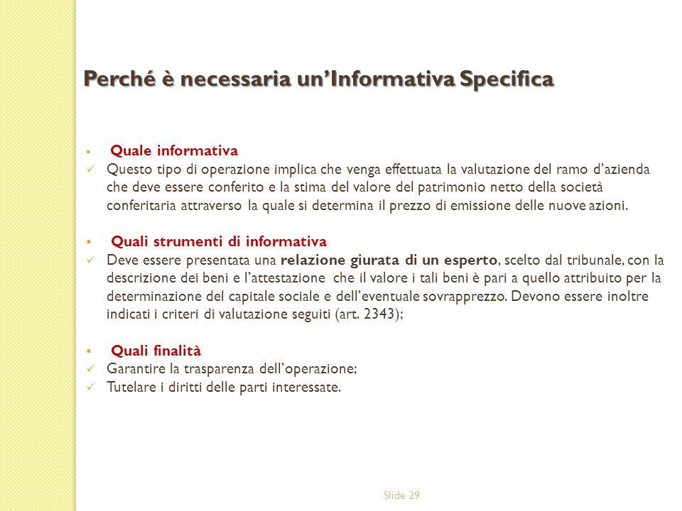 Slide 29  Quale informativa Questo tipo di operazione implica che venga effettuata la valutazione del ramo d'azienda che deve essere conferito e la s