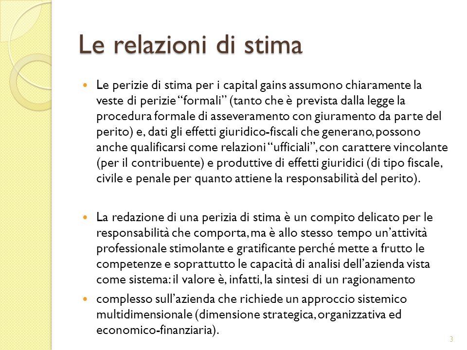 """Le relazioni di stima Le perizie di stima per i capital gains assumono chiaramente la veste di perizie """"formali"""" (tanto che è prevista dalla legge la"""